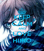 KEEP CALM AND LOVE HIIRO - Personalised Poster A4 size