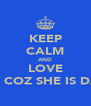 KEEP CALM AND LOVE HILARY COZ SHE IS DA BOSS - Personalised Poster A4 size