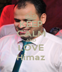 KEEP CALM AND LOVE Himaz - Personalised Poster A4 size