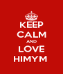 KEEP CALM AND LOVE HIMYM  - Personalised Poster A4 size