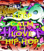 KEEP CALM AND LOVE HIP-HOP - Personalised Poster A4 size