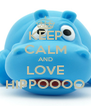 KEEP CALM AND LOVE HIPPOOOO - Personalised Poster A4 size