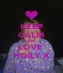 KEEP CALM AND LOVE  HOlLY X - Personalised Poster A4 size