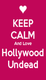KEEP CALM And Love Hollywood Undead - Personalised Poster A4 size