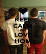 KEEP CALM AND LOVE HOM - Personalised Poster A4 size