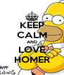 KEEP CALM AND LOVE HOMER - Personalised Poster A4 size