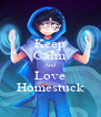 Keep Calm And Love Homestuck - Personalised Poster A4 size