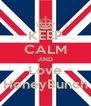 KEEP CALM AND Love HoneyBunch - Personalised Poster A4 size