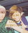 KEEP CALM AND LOVE HONGJAE - Personalised Poster A4 size