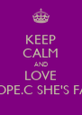 KEEP CALM AND LOVE HOPE.C SHE'S FAB - Personalised Poster A4 size