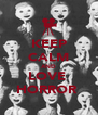 KEEP CALM AND LOVE  HORROR  - Personalised Poster A4 size