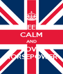 KEEP CALM AND LOVE HORSEPOWER - Personalised Poster A4 size