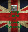 Keep Calm And Love Horses!! - Personalised Poster A4 size