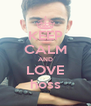 KEEP CALM AND LOVE hoss - Personalised Poster A4 size