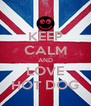 KEEP CALM AND LOVE HOT DOG - Personalised Poster A4 size