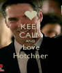 KEEP CALM AND Love Hotchner - Personalised Poster A4 size