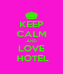 KEEP CALM AND LOVE  HOTEL - Personalised Poster A4 size