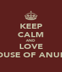 KEEP CALM AND LOVE HOUSE OF ANUBIS - Personalised Poster A4 size