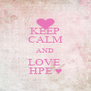 KEEP CALM AND LOVE  HPE ♥ - Personalised Poster A4 size