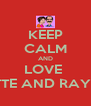 KEEP CALM AND LOVE  HUGETTE AND RAYMOND - Personalised Poster A4 size