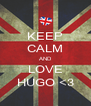 KEEP CALM AND LOVE HUGO <3 - Personalised Poster A4 size