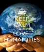 KEEP CALM AND LOVE  HUMANITIES - Personalised Poster A4 size