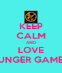 KEEP CALM AND LOVE HUNGER GAMES! - Personalised Poster A4 size