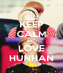 KEEP CALM AND LOVE HUNHAN - Personalised Poster A4 size