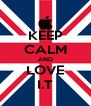 KEEP CALM AND LOVE I.T - Personalised Poster A4 size