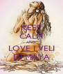 KEEP CALM AND LOVE I VELI DI MAYA - Personalised Poster A4 size