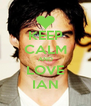 KEEP CALM AND LOVE IAN - Personalised Poster A4 size