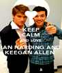 KEEP CALM AND LOVE IAN HARDING AND KEEGAN ALLEN  - Personalised Poster A4 size