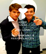 KEEP CALM AND LOVE IAN HARDING & KEEGAN ALLEN  - Personalised Poster A4 size
