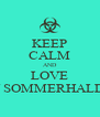KEEP CALM AND LOVE IAN SOMMERHALDER - Personalised Poster A4 size