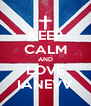 KEEP CALM AND LOVE IANEVV - Personalised Poster A4 size
