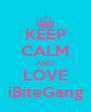 KEEP CALM AND LOVE iBiteGang - Personalised Poster A4 size