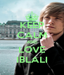 KEEP CALM AND LOVE IBLALI - Personalised Poster A4 size