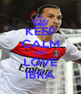 KEEP CALM AND LOVE IBRA - Personalised Poster A4 size