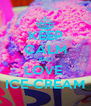 KEEP CALM AND LOVE  ICE-CREAM - Personalised Poster A4 size