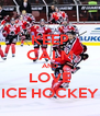 KEEP CALM AND LOVE ICE HOCKEY - Personalised Poster A4 size