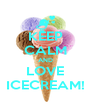 KEEP CALM AND LOVE ICECREAM! - Personalised Poster A4 size