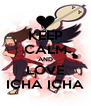 KEEP CALM AND LOVE ICHA ICHA - Personalised Poster A4 size