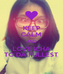 KEEP CALM AND LOVE ICHA TO DA FULLEST - Personalised Poster A4 size