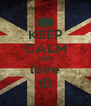 KEEP CALM AND love ID - Personalised Poster A4 size