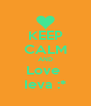 KEEP CALM AND Love  Ieva :* - Personalised Poster A4 size