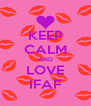 KEEP CALM AND LOVE IFAF - Personalised Poster A4 size