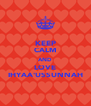 KEEP CALM AND LOVE IHYAA'USSUNNAH - Personalised Poster A4 size