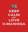 KEEP CALM AND LOVE II-MANGGA - Personalised Poster A4 size