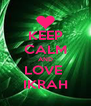 KEEP CALM AND LOVE  IKRAH - Personalised Poster A4 size