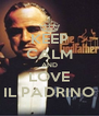 KEEP CALM AND LOVE IL PADRINO - Personalised Poster A4 size